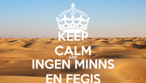 keep-calm-and-ingen-minns-en-fegis